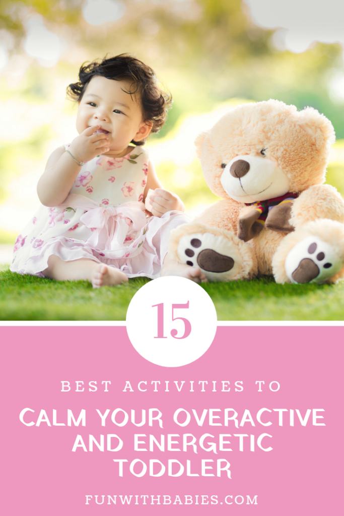 15 Best Activities to Calm your Energetic Toddler