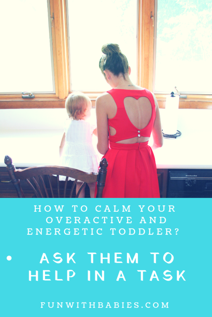 Calm you Energetic Toddler - Ask them for help in a task