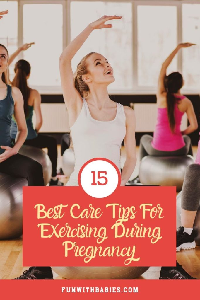 15 Best Care Tips for Exercising During Pregnancy
