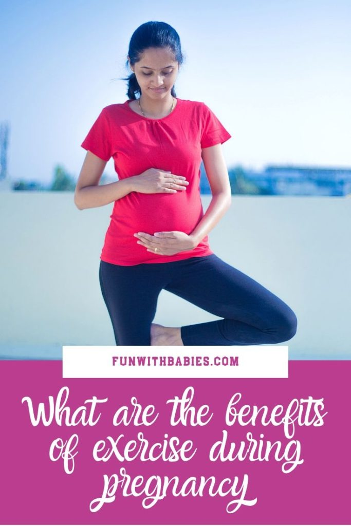 What are the benefits of exercise during pregnancy?