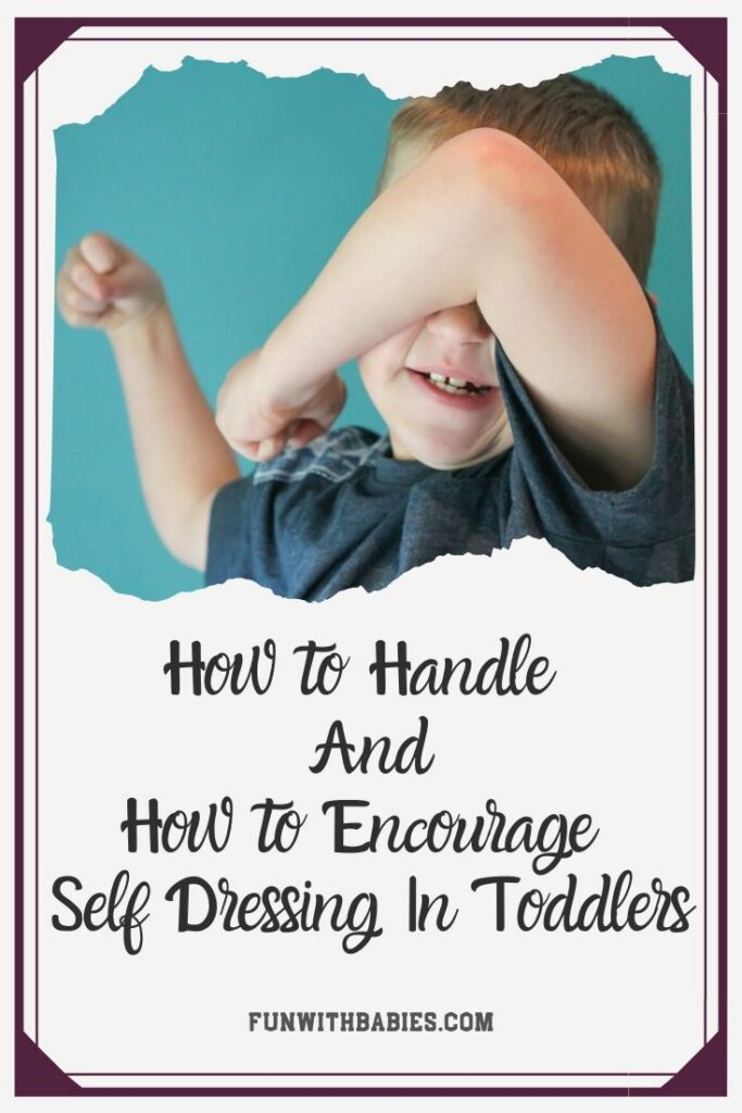 Self dressing frustrations - How to handle and encourage self dressing in toddlers