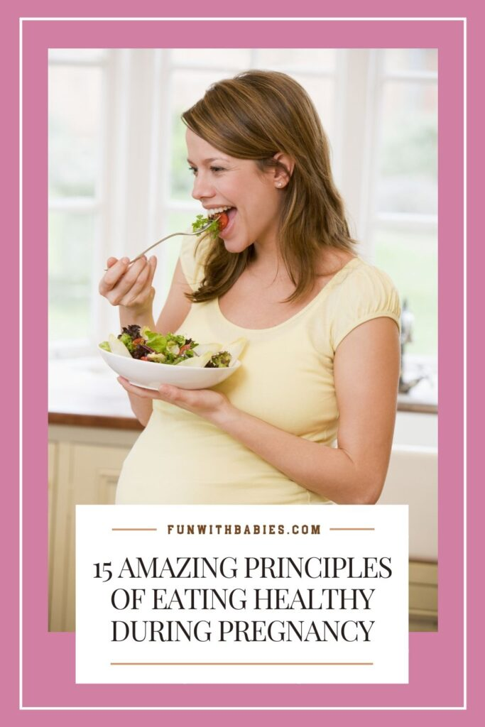 Pinterest Image : 15 Principles of eating healthy during pregnancy