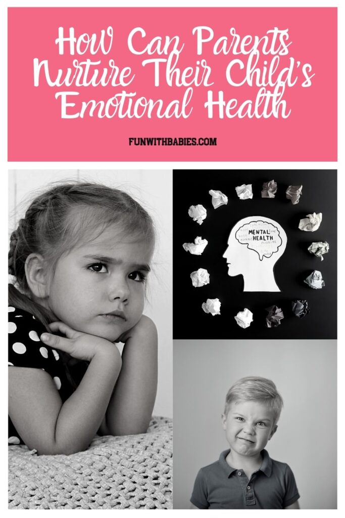 How To Nurture A Child's Emotional Health